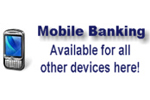 Mobile Banking. Available for all other devices here.