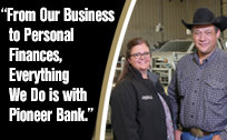 From our business to Personal Finances, Everything We Do is with Pioneer Bank